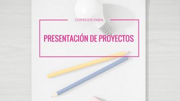 Cómo presentar un proyecto. Ideas.